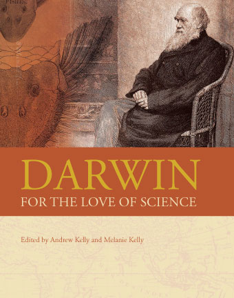 Darwin: for the love of science (Bristol Cultural Development Partnership 2008) – published especially for Darwin 200.